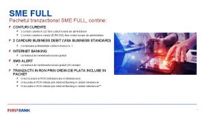 SME FULL Pachetul tranzactional SME FULL contine CONTURI