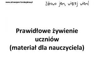 www zdrowojem fundacjabos pl Prawidowe ywienie uczniw materia