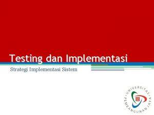 Testing dan Implementasi Strategi Implementasi Sistem Definisi Merupakan