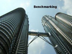 FICCI CE Benchmarking Benchmarking Quality by comparison FICCI
