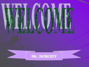 Mr NOBODY Mr NOBODY MR NOBODY ANONYMOUS SYNOPSIS