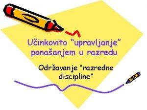 Uinkovito upravljanje ponaanjem u razredu Odravanje razredne discipline