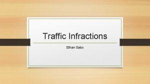 Traffic Infractions Ethan Sabo The Dataset The dataset