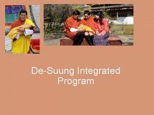 DeSuung Integrated Program His Majesty The Druk Gyalpo