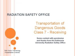 RADIATION SAFETY OFFICE Transportation of Dangerous Goods Class