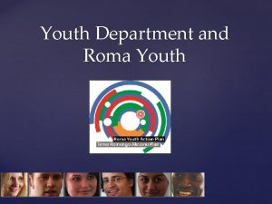 Youth Department and Roma Youth Council of Europe