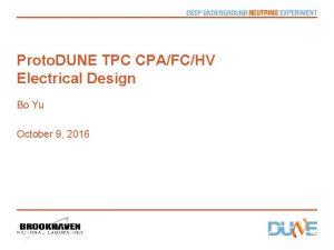 Proto DUNE TPC CPAFCHV Electrical Design Bo Yu