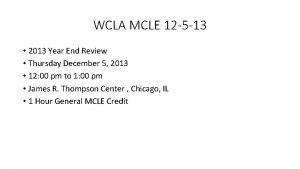 WCLA MCLE 12 5 13 2013 Year End