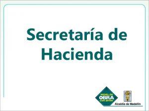 Secretara de Hacienda PRINCIPALES LOGROS SECRETARA DE HACIENDA