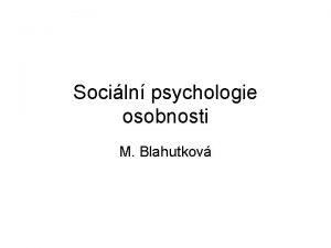 Sociln psychologie osobnosti M Blahutkov Sociln psychologie osobnosti