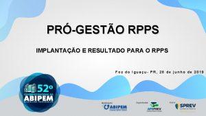 PRGESTO RPPS IMPLANTAO E RESULTADO PARA O RPPS