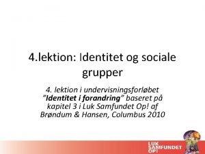 4 lektion Identitet og sociale grupper 4 lektion