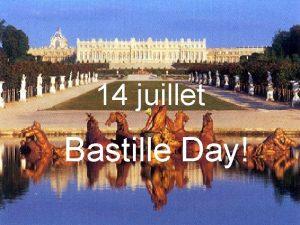 14 juillet Bastille Day La Fte Nationale is