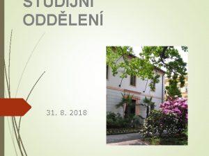 STUDIJN ODDLEN 31 8 2018 STUDIJN ODDLEN Praha