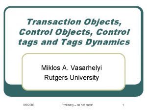 Transaction Objects Control tags and Tags Dynamics Miklos