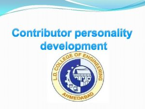 Contributor personality development Enrolment number 1402801090 1402801090 name