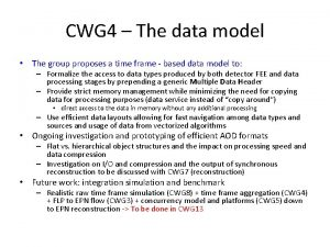 CWG 4 The data model The group proposes