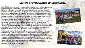 Szkoa Podstawowa w Jamielniku Zesp Szk im Jana