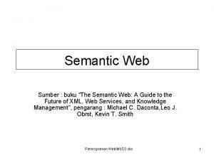 Semantic Web Sumber buku The Semantic Web A