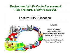 Environmental Life Cycle Assessment PSE 476WPS 595 005