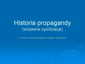 Historia propagandy wczesne cywilizacje O Thomson Historia propagandy