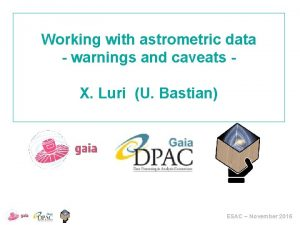 Working with astrometric data warnings and caveats X