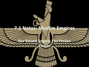 7 1 Notes Muslim Empires Our Second Empire