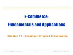 ECommerce Fundamentals and Applications Chapter 11 ConsumerOriented ECommerce