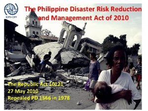 The Philippine Disaster Risk Reduction and Management Act