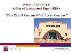 NMSU RESPECTS Office of Institutional EquityEEO Title IX