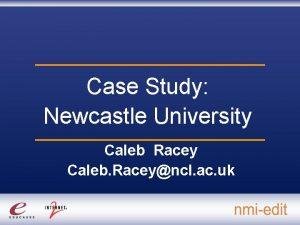 Case Study Newcastle University Caleb Racey Caleb Raceyncl