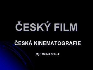 ESK FILM ESK KINEMATOGRAFIE Mgr Michal Oblouk esk