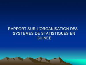 RAPPORT SUR LORGANISATION DES SYSTEMES DE STATISTIQUES EN