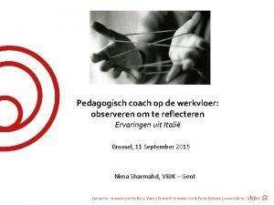 Pedagogisch coach op de werkvloer observeren om te