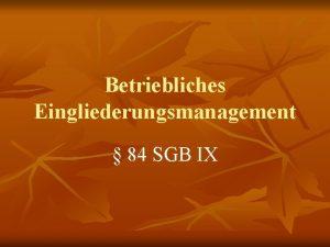 Betriebliches Eingliederungsmanagement 84 SGB IX 84 Abs 2
