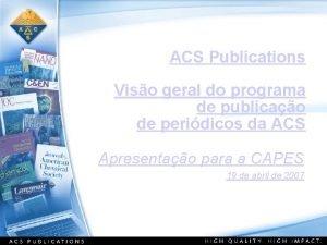 ACS Publications Viso geral do programa de publicao