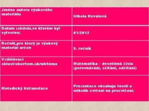 Jmno autora vukovho materilu Nikola Kovalov Datum obdob