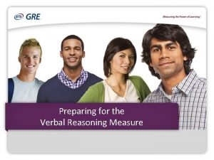 Preparing for the Verbal Reasoning Measure Overview Introduction