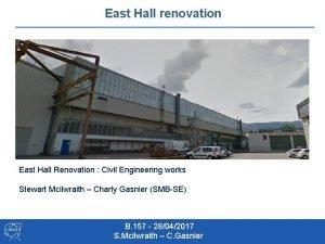 East Hall renovation East Hall Renovation Civil Engineering