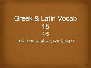 Greek Latin Vocab 15 aud homo phon sent