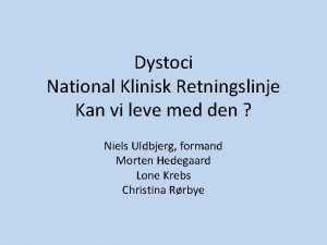 Dystoci National Klinisk Retningslinje Kan vi leve med