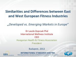 Similarities and Differences between East and West European