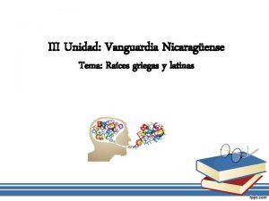 III Unidad Vanguardia Nicaragense Tema Races griegas y