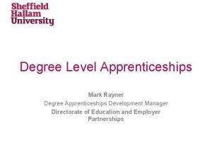Degree Level Apprenticeships Mark Rayner Degree Apprenticeships Development