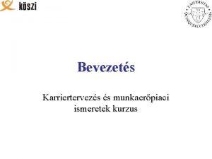 Bevezets Karriertervezs s munkaerpiaci ismeretek kurzus Mott Siker