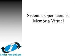 Sistemas Operacionais Memria Virtual Memria virtual Memria virtual