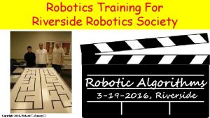 Robotics Training For Riverside Robotics Society Robotic Algorithms