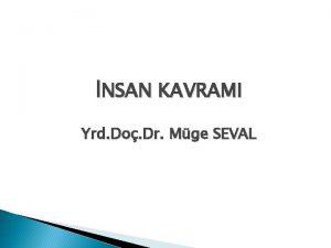 NSAN KAVRAMI Yrd Do Dr Mge SEVAL nsan