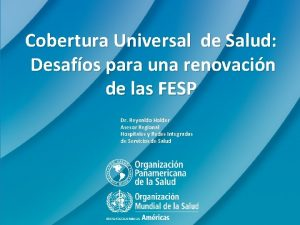 Cobertura Universal de Salud Desafos para una renovacin