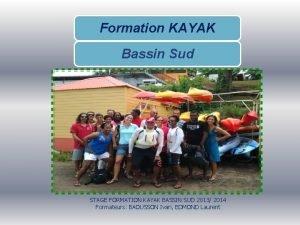 Formation KAYAK Bassin Sud STAGE FORMATION KAYAK BASSIN